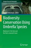 Biodiversity Conservation Using Umbrella Species: Blakiston's Fish Owl and the Red-Crowned Crane
