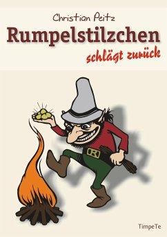 Rumpelstilzchen schlägt zurück - Peitz, Christian