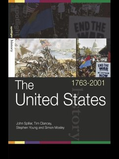 The United States, 1763-2001 (eBook, ePUB) - Clancey, Tim; Mosley, Simon; Spiller, John; Young, Stephen