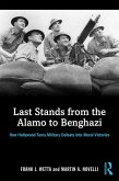 Last Stands from the Alamo to Benghazi (eBook, ePUB)