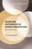 Islam and Nationhood in Bosnia-Herzegovina (eBook, ePUB)