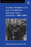 Alfred Herbert Ltd and the British Machine Tool Industry, 1887-1983 (eBook, PDF)