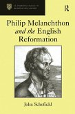 Philip Melanchthon and the English Reformation (eBook, PDF)
