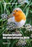 Vogelgezwitscher aus dem Garten am Wald