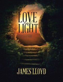 Love and Light: Sharing the Good News of John with the World (eBook, ePUB) - Lloyd, James