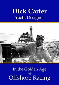 Dick Carter: Yacht Designer in the Golden Age o...