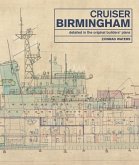 Cruiser Birmingham: Detailed in the Original Builders' Plans