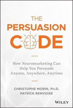 The Persuasion Code - Morin, Christophe; Renvoise, Patrick