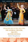 Shakespeare in the Theatre: The National Theatre, 1963-1975: Olivier and Hall