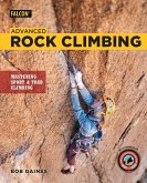 Advanced Rock Climbing: Mastering Sport and Trad Climbing
