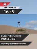 16:9 - Fürs Fernsehen in die Ferne (eBook, PDF)