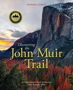 Discovering the John Muir Trail: An Inspirational Guide to America's Most Beautiful Hike - Corso, Damon