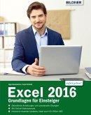 Excel 2016 - Grundlagen für Einsteiger: Leicht verständlich - komplett in Farbe! (eBook, PDF)