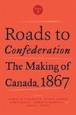 Roads to Confederation: The Making of Canada, 1867, Volume 2