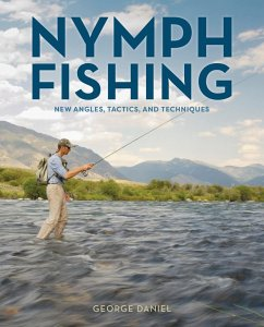 Nymph Fishing: New Angles, Tactics, and Techniques