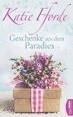 Geschenke aus dem Paradies (eBook, ePUB)