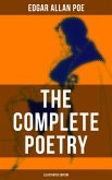 The Complete Poetry of Edgar Allan Poe (Illustrated Edition) (eBook, ePUB)