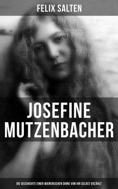 Josefine Mutzenbacher: Die Geschichte einer Wienerischen Dirne von ihr selbst erzählt (eBook, ePUB)