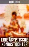 Eine ägyptische Königstochter (eBook, ePUB)