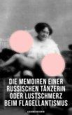 Die Memoiren einer russischen Tänzerin oder Lustschmerz beim Flagellantismus (Klassiker der Erotik) (eBook, ePUB)