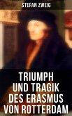 Triumph und Tragik des Erasmus von Rotterdam (eBook, ePUB)
