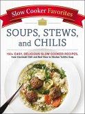 Slow Cooker Favorites Soups, Stews, and Chilis (eBook, ePUB)