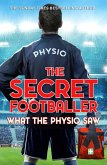 The Secret Footballer: What the Physio Saw... (eBook, ePUB)