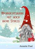 Weihnachtsmann hat noch mehr Stress (eBook, ePUB)