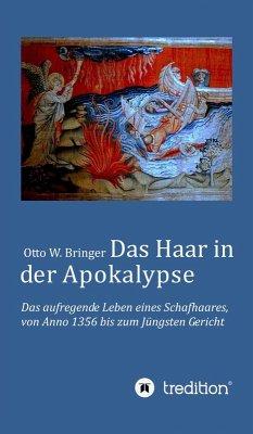 Das Haar in der Apokalypse (eBook, ePUB) - Bringer, Otto W.