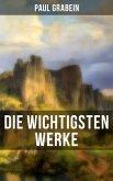 Die wichtigsten Werke von Paul Grabein (eBook, ePUB)