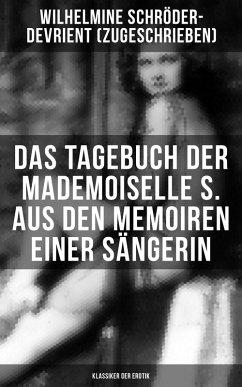 Das Tagebuch der Mademoiselle S. Aus den Memoiren einer Sängerin (Klassiker der Erotik) (eBook, ePUB)