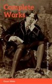 The Complete Works of Oscar Wilde: Stories, Plays, Poems & Essays (eBook, ePUB)