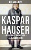 Kaspar Hauser: Augenzeugenberichte & Selbstzeugnisse (Illustrierte Ausgabe) (eBook, ePUB)