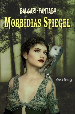 Morbidias Spiegel (eBook, ePUB) - Wittig, Anna