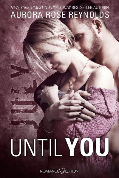 July / Until You Bd.1 (eBook, ePUB) - Reynolds, Aurora Rose