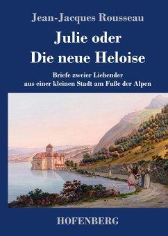 Julie oder Die neue Heloise