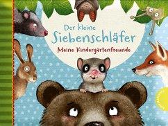 Der kleine Siebenschläfer - Meine Kindergartenfreunde - Bohlmann, Sabine