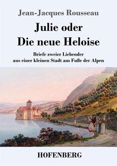 9783743720558 - Rousseau, Jean-Jacques: Julie oder Die neue Heloise - Buch