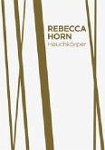 Rebecca Horn. Hauchkörper als Lebenszyklus