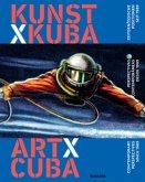 Kunst x Kuba Zeitgenössische Positionen seit 1989