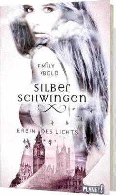 Erbin des Lichts / Silberschwingen Bd.1