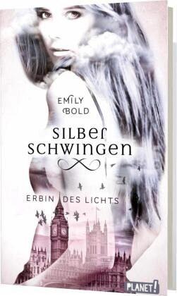 Erbin des Lichts / Silberschwingen Bd.1 - Bold, Emily