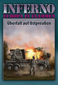 Inferno - Europa in Flammen, Band 1: Überfall auf Ostpreußen - Möllmann, Reinhardt