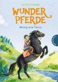 Mutig wie Terco / Wunderpferde Bd.2