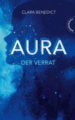 Der Verrat / Aura Trilogie Bd.2