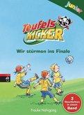 Wir stürmen ins Finale / Teufelskicker Junior Bd.4-6 (Mängelexemplar)