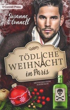 Tödliche Weihnacht in Paris - O'Connell, Susanne