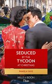 Seduced By The Tycoon At Christmas (The Morretti Millionaires, Book 8) (eBook, ePUB)
