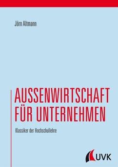Außenwirtschaft für Unternehmen (eBook, PDF) - Altmann, Jörn