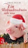 Ein Weihnachtsschwein sieht Rosa (eBook, ePUB)